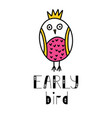 early bird lettering and owl doodle vector image vector image
