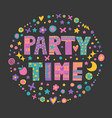 word art party time vector image