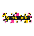 special offer banner with text and squares on a vector image
