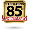 celebrating 85th years anniversary gold label vector image vector image
