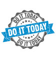 do it today stamp sign seal vector image vector image