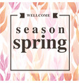 wellcome season spring square pink background vect vector image vector image