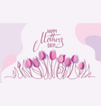 happy mothers day card with one line spring tulip vector image