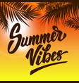 summer vibes hand drawn lettering on background vector image vector image