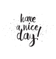 Have a nice day inscription Greeting card with vector image vector image