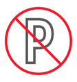 no parking line icon prohibition and forbidden vector image