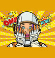 omg wow pop art woman astronaut vector image vector image