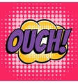 Ouch comic book bubble text retro style vector image vector image