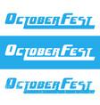 oktoberfest beer festival header text vector image
