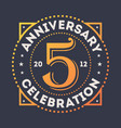 anniversary celebration 5 years vintage label vector image