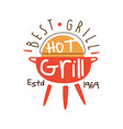 Best hot grill estd 1969 logo template hand drawn vector image
