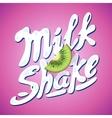 lettering milkshake sign with kiwi - label for vector image vector image