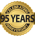 Celebrating 95 years anniversary golden label with vector image vector image