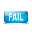 fail blue square 3d realistic isolated web button vector image vector image
