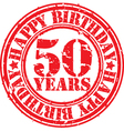 Grunge 50 years happy birthday rubber stamp vector image vector image