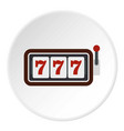 slot machine with three sevens icon circle vector image vector image