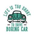t-shirt design slogan typography life is too