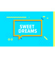 sweet dreams in design banner template for vector image vector image