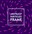 abstract particles frame gradient vector image vector image