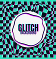 glitch background vector image vector image