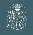hand lettering peace joy love with christmas vector image vector image