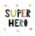 super hero cute hand drawn lettering vector image vector image