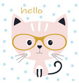 cute cat in glasses vector image vector image