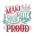 make yourself proud color doodle lettering vector image vector image