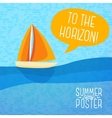 Cute summer poster - yacht sailing with speech vector image vector image