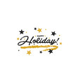 hand drawn happy holiday greeting card vector image vector image