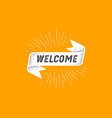 flag welcome old school flag banner with text vector image vector image