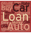 Online Car Loans text background wordcloud concept vector image vector image