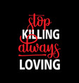 stop killing for commercial use vector image vector image