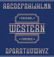 vintage label font named western vector image vector image