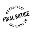Final notic rubber stamp vector image vector image