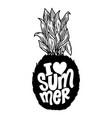 i love summer lettering phrase on pineapple vector image vector image