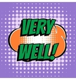 Very well comic book bubble text retro style vector image