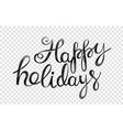 happy holidays logo isolated on transparent vector image vector image