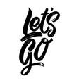 Lets go lettering phrase on white background