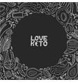 love keto hand drawn ketogenic food low carb vector image vector image