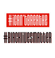 i cant breathe and black lives matter protest vector image