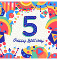 five 5 year birthday party greeting card number vector image vector image