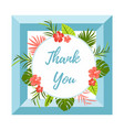 tropical card thank you with leaves and flowers vector image