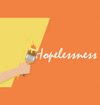 hand painting to cover hopelessness vector image vector image
