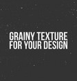 grainy texture for your design vector image vector image