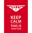 Keep calm poster with new year date Motivational vector image vector image