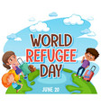 world refugee day banner with refugee people vector image vector image