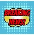 Breaking news comic book bubble text retro style vector image vector image