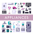 home appliances set modern refrigerator washing vector image