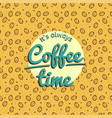 coffee time retro design vector image